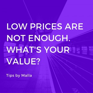 Low prices are not enough. What are you doing to show customers you provide value?