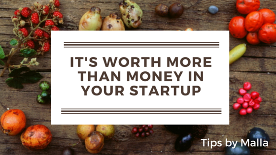 It's worth more than money in your startup
