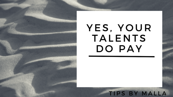 Your talents do pay