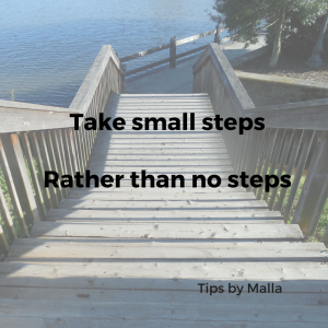 Take small steps rather than no steps