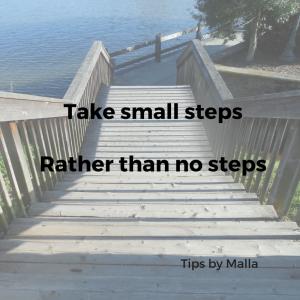 Take small steps rather than no steps