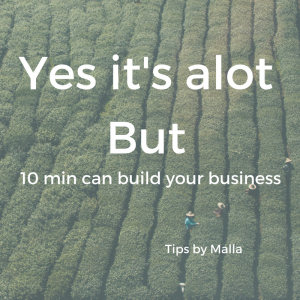 Yes it's alot but 10 min can build your business