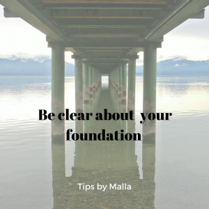 Be clear about your foundation when you are running a biz