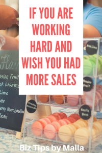 If you are working hard and wish  you had more sales